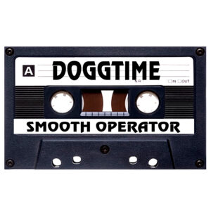 DOGGTIME SMOOTH OPERATOR